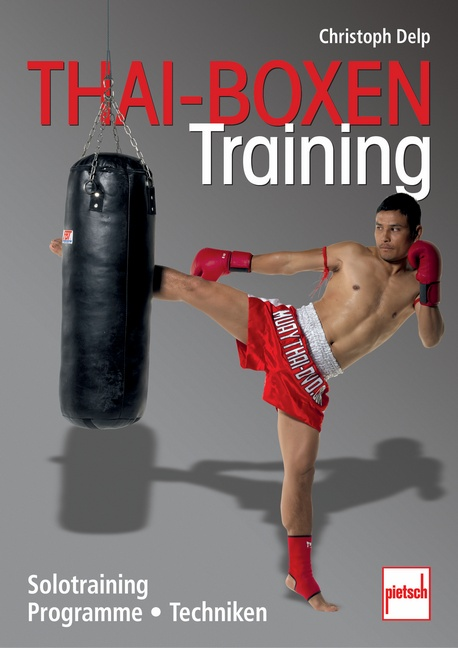 Thai-Boxen Training: Solotraining, Programme, Techniken - Christoph Delp