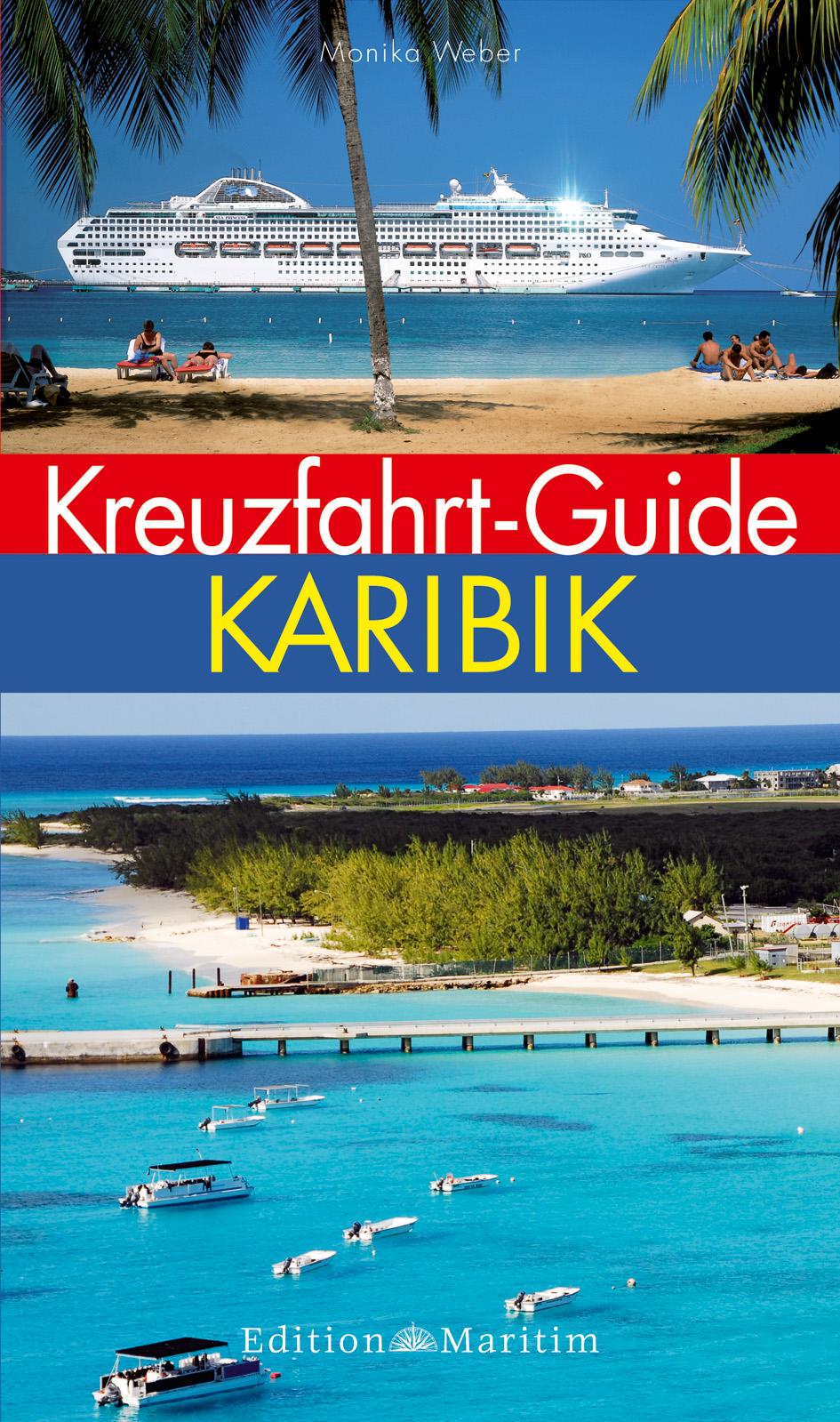 Kreuzfahrt-Guide Karibik - Weber, Monika