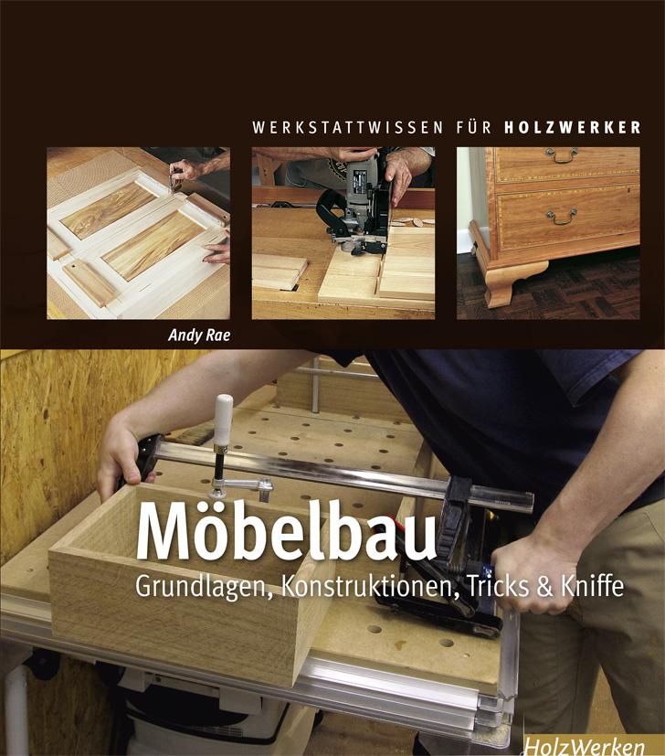 Möbelbau: Grundlagen, Konstruktionen, Tricks & Kniffe - Andy Rae [Gebundene Ausgabe]
