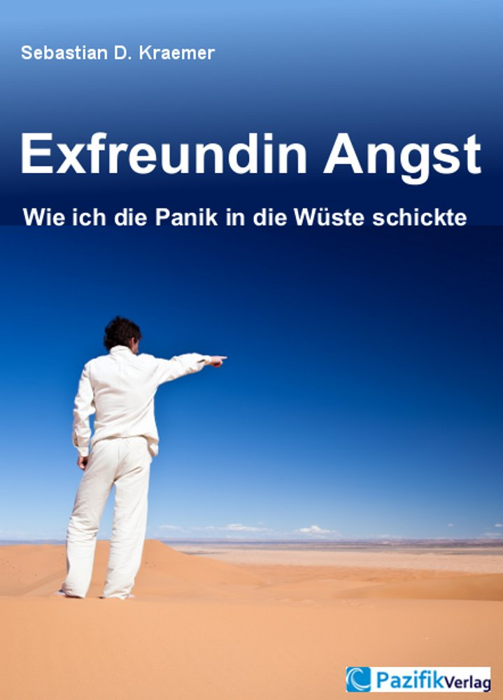 Exfreundin Angst: Wie ich die Panik in die Wüst...
