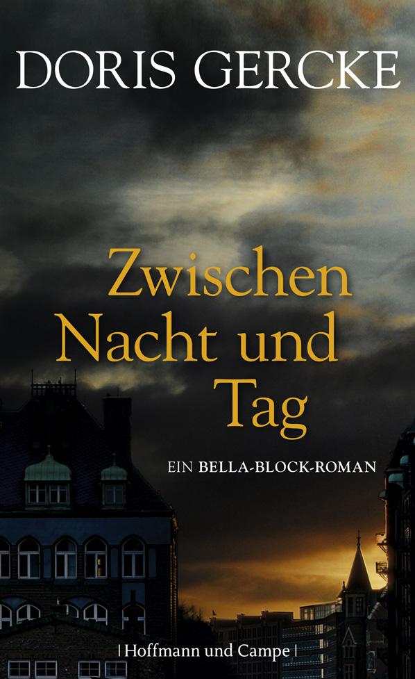 Zwischen Nacht und Tag: Ein Bella-Block-Roman - Gercke, Doris