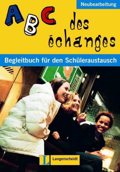 ABC des échanges - Neubearbeitung - Schülerbuch...