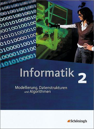 Informatik: Schülerband 2: Modellierung, Datens...