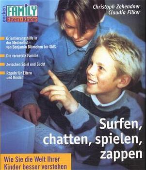 Surfen, chatten, spielen, zappen - Zehender, Ch...
