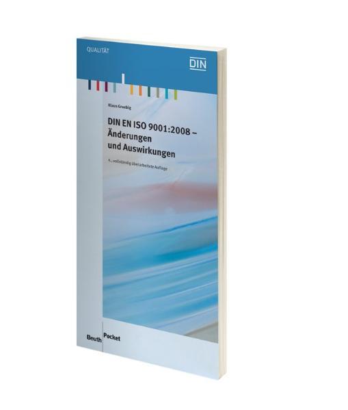 DIN EN ISO 9001:2008: Änderungen und Auswirkung...