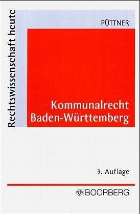 Kommunalrecht Baden-Württemberg - Püttner, Günter