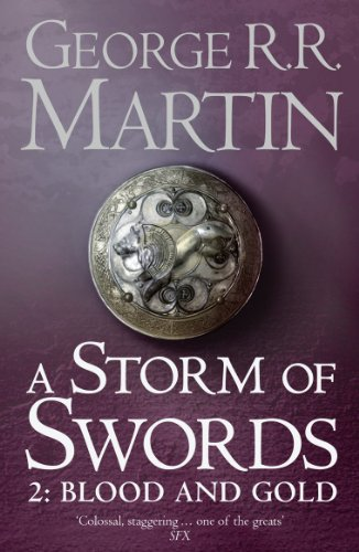 A Song of Ice and Fire: Book 3 - Storm of Swords - Part 2: Blood and Gold - George R. R. Martin [Paperback]