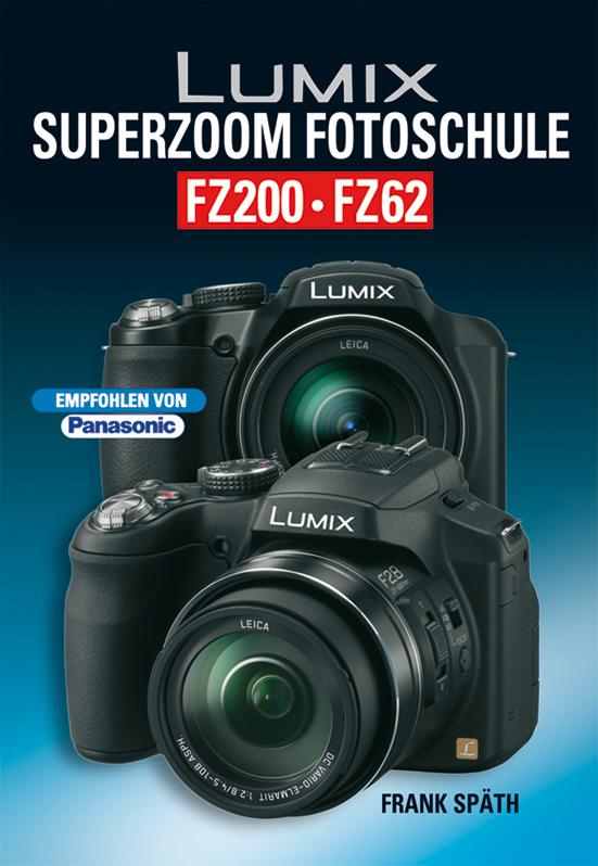 Lumix Superzoom Fotoschule FZ200 FZ62 - Frank Späth