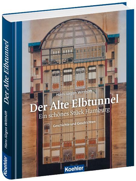 Der Alte Elbtunnel: Ein schönes Stück Hamburg -...