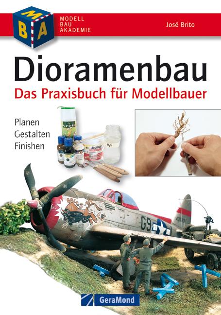 Dioramenbau: Das Praxisbuch für Modellbauer. Pl...