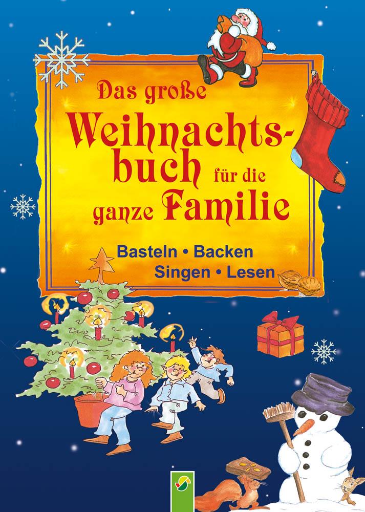 Das große Weihnachtsbuch für die ganze Familie:...