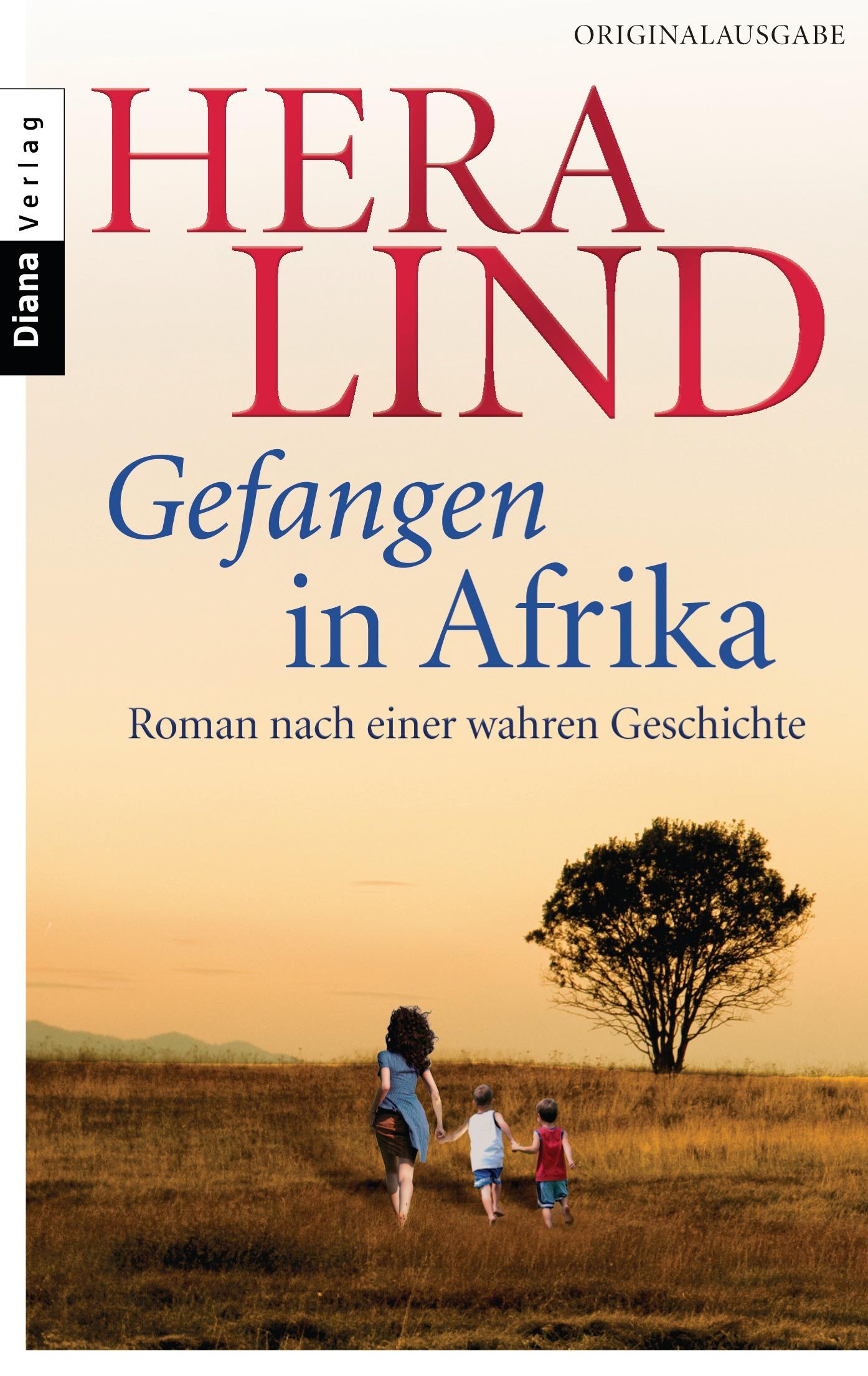 Gefangen in Afrika: Roman nach einer wahren Geschichte - Lind, Hera