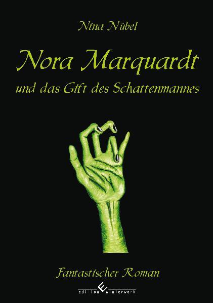 Nora Marquardt und das Gift des Schattenmannes - Nübel, Nina