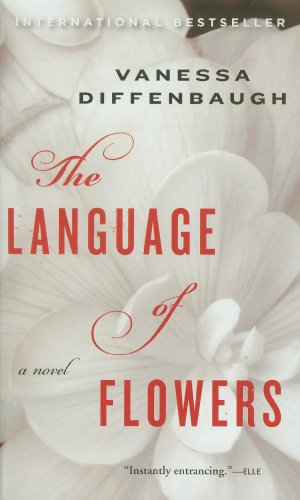 The Language of Flowers: A Novel - Vanessa Diffenbaugh