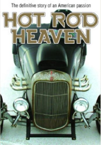 Hot Rod Heaven: Definitive Story of An American...