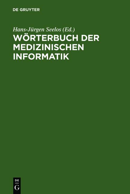 Wörterbuch der Medizinischen Informatik - Hans-...