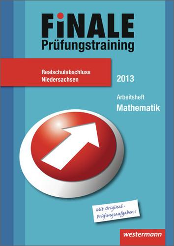 Finale - Prüfungstraining Realschulabschluss Niedersachsen: Arbeitsheft Mathematik 2013 mit Lösungsheft - Humpert, Bernhard