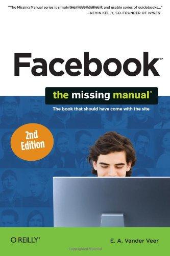 Facebook: The Missing Manual - E. A. Vander Veer