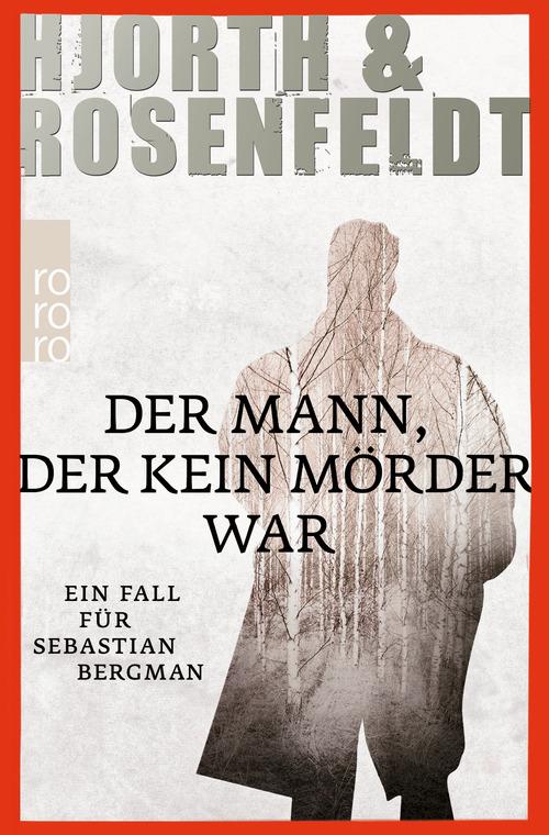 Der Mann, der kein Mörder war: Ein Fall für Sebastian Bergman - Michael Hjorth [Taschenbuch]