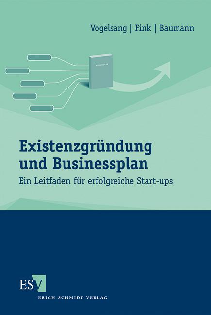 Existenzgründung und Businessplan: Ein Leitfade...