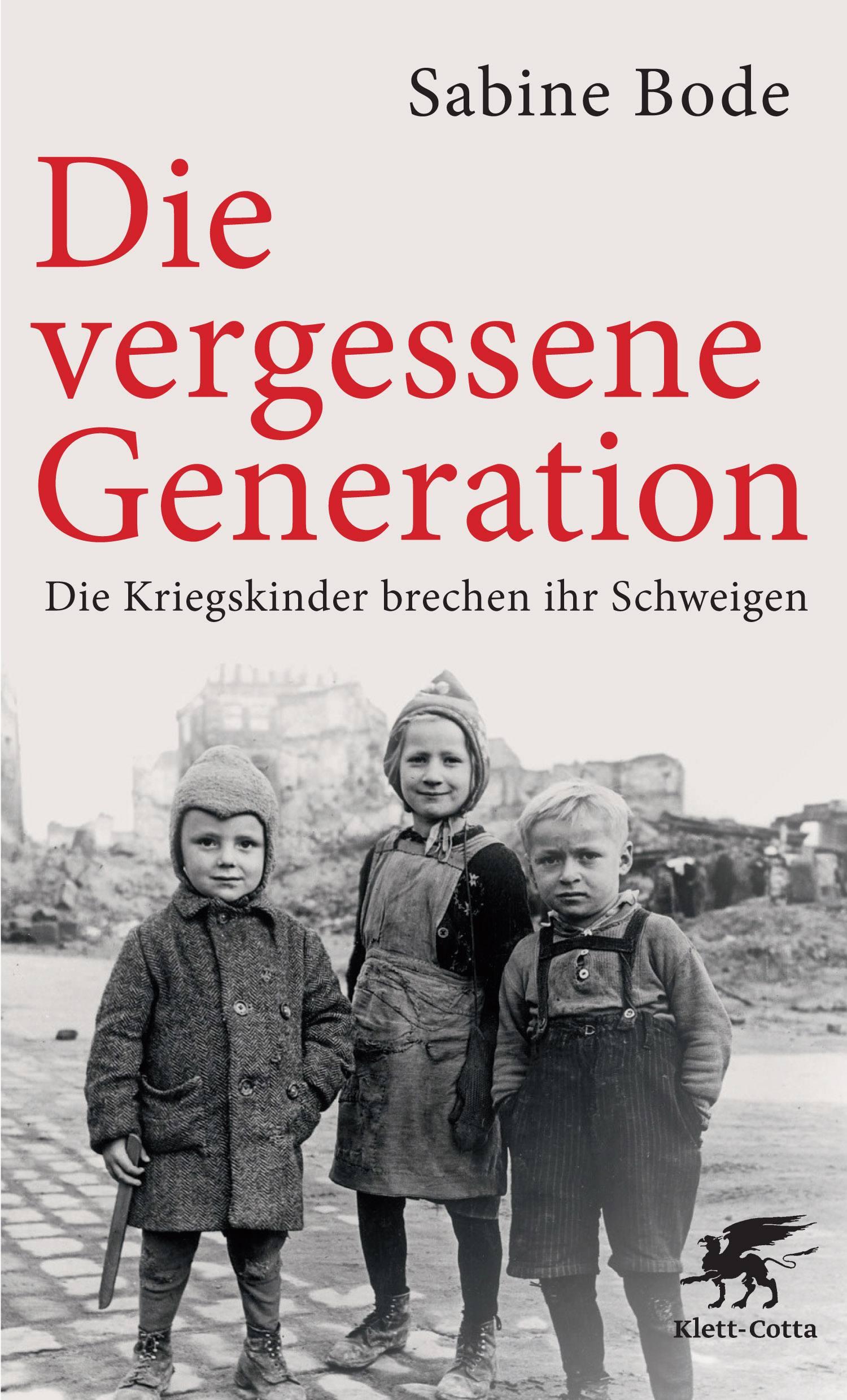 Die vergessene Generation: Die Kriegskinder brechen ihr Schweigen - Sabine Bode [Broschiert]