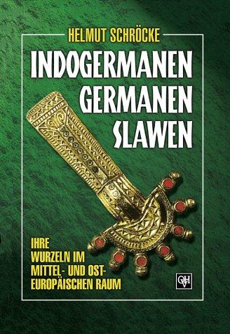 Indogermanen, Germanen, Slawen. Ihre Wurzeln im...