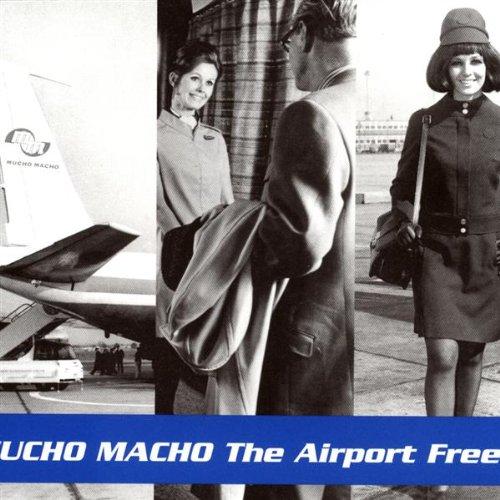 Mucho Macho - Airport