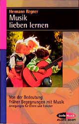 Musik lieben lernen: Von der Bedeutung früher B...