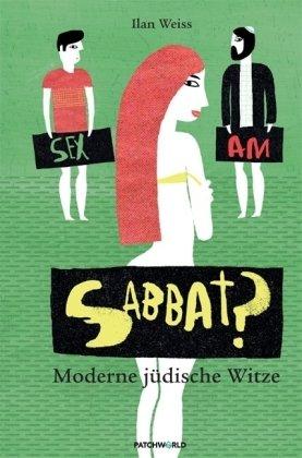 Sex am Sabbat?: Moderne jüdische Witze
