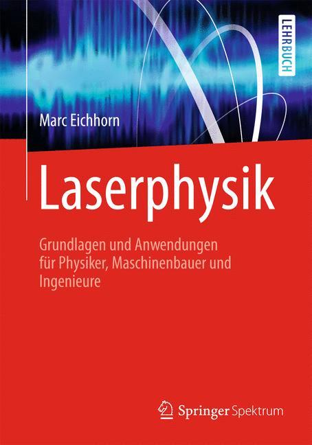 Laserphysik: Grundlagen und Anwendungen für Phy...