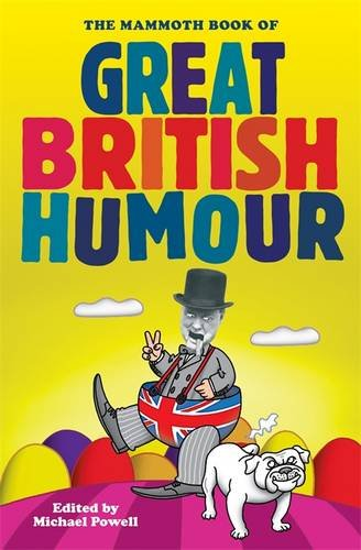The Mammoth Book of Great British Humour (Mammo...