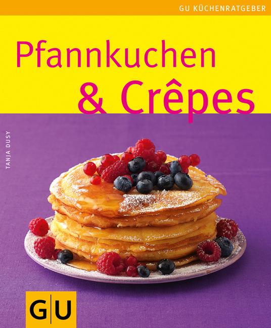 Pfannkuchen & Crepes: Limitierte Treueausgabe (Sonderleistung Kochen) - Dusy, Tanja
