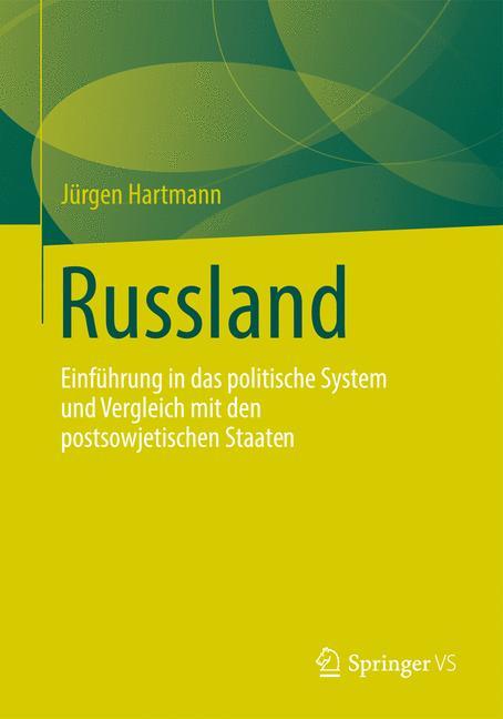 Russland: Einführung in das politische System und Vergleich mit den postsowjetischen Staaten - Hartmann, Jürgen