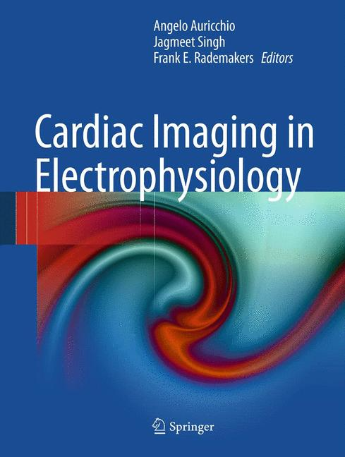 Cardiac Imaging in Electrophysiology - Angelo Auricchio et al. [Hardcover]