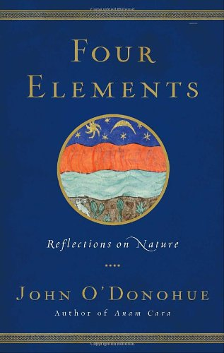 Four Elements: Reflections on Nature - John O´D...