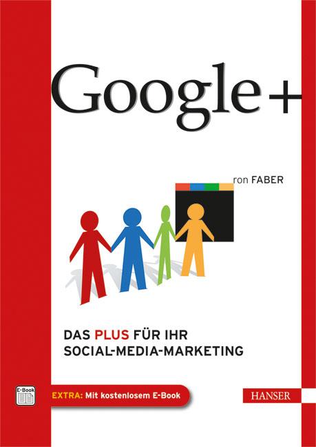Google+: Das Plus für Ihr Social-Media-Marketin...