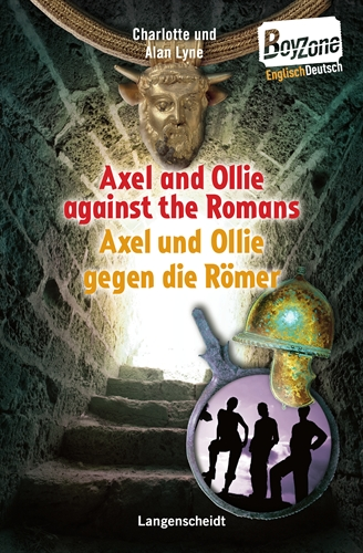 Boy Zone: Axel and Ollie against the Romans - Axel und Ollie gegen die Römer - Charlotte Lyne, Alan Walter Lyne