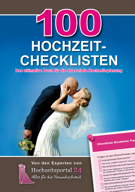 100 Hochzeit-Checklisten - Das ultimative Buch für die stressfreie Hochzeitsplanung - Raffael Schulz