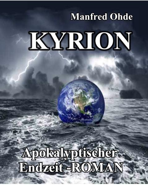 Kyrion - Apokalyptischer Endzeit-Roman - Manfred Ohde