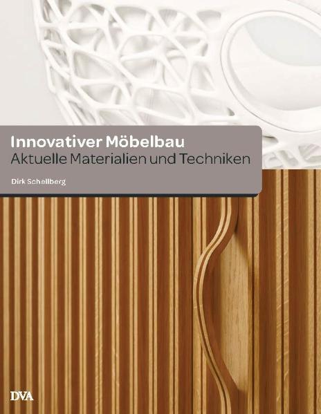 Innovativer Möbelbau: Aktuelle Materialien und ...