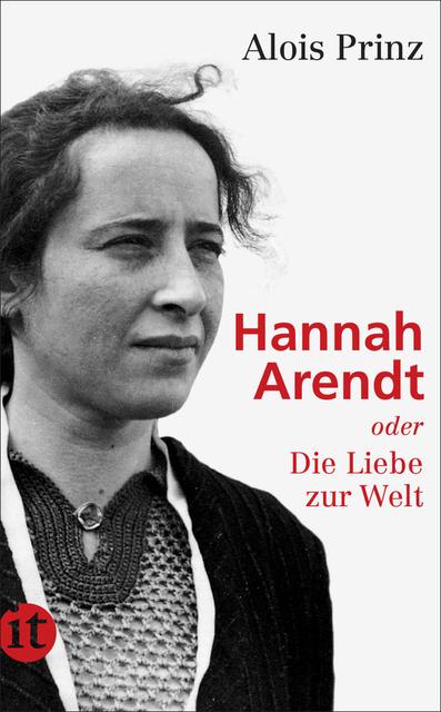 Hannah Arendt oder Die Liebe zur Welt - Alois Prinz [Taschenbuch]