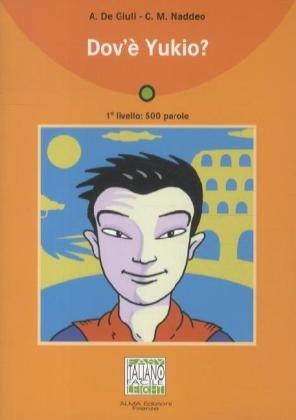 Stufe 1: Dov´e Yukio? - Alessandro De Giuli [mit Audio CD]