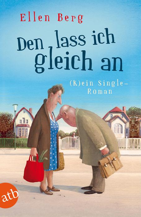 Den lass ich gleich an: Kein Single-Roman - Ellen Berg
