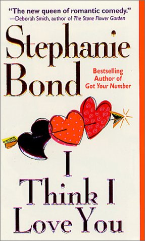 I Think I Love You - Bond, Stephanie