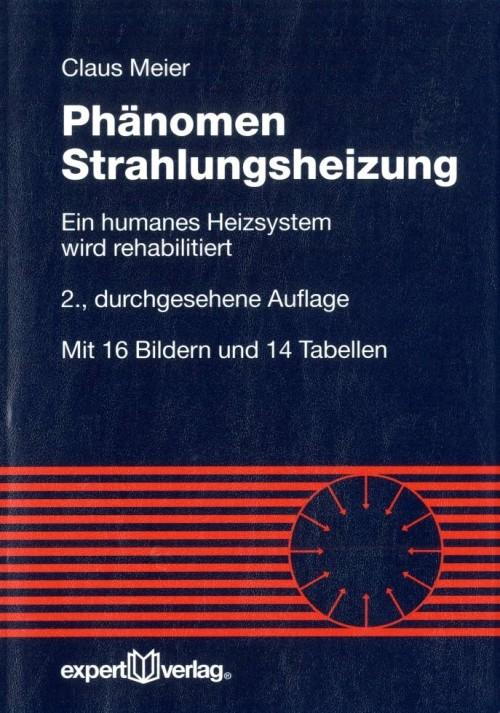 Phänomen Strahlungsheizung: Ein humanes Heizsys...