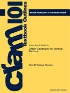cram101 - Textbook Outlines: Outlines, Notes & Highlighst for: Urban Geography by Michael Pacione, ISBN 9780415462020 -