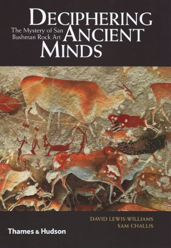 Deciphering Ancient Minds: The Mystery of San Bushmen Rock Art - David Lewis-Williams [Hardcover]