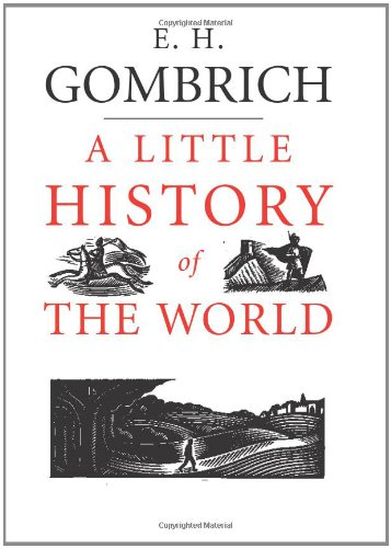 A Little History of the World - E. H. Gombrich [Hardcover]