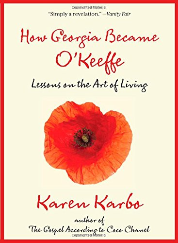 How Georgia Became O´Keeffe: Lessons on the Art of Living - Karen Karbo [Hardcover]