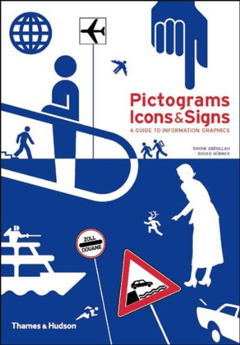 Pictograms, Icons & Signs: A Guide to Informati...